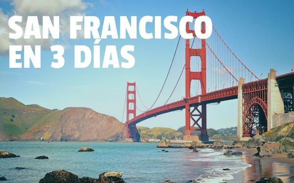 San Francisco En 3 Días Itinerario Para Viajar A San Francisco