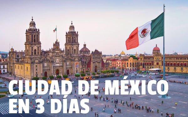 México DF en 3 días