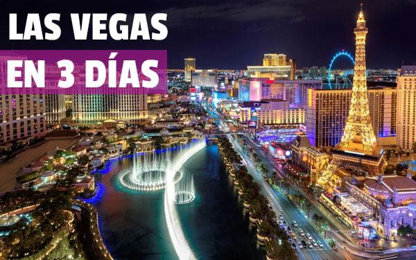 Las Vegas En 3 Días Guía Completa Que Ver Y Hacer En Las Vegas