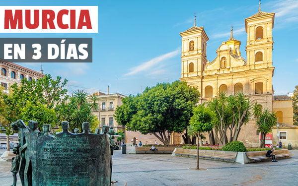 que ver en Murcia en tres dias