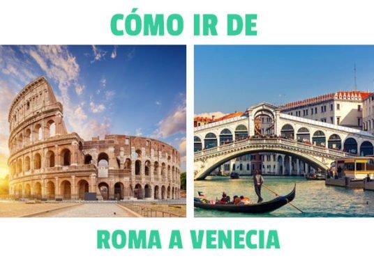 ¿Cómo ir de Roma a Venecia?