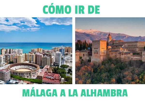 Como ir de Málaga a la Alhambra de Granada