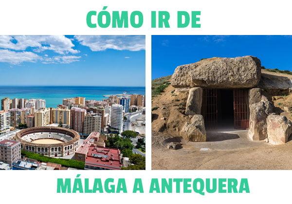 Como ir de Malaga a Antequera